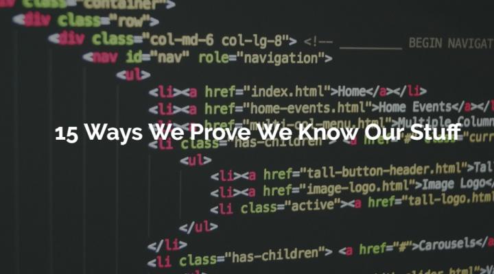 15 Ways We Prove We Know Our Stuff | Web Developer