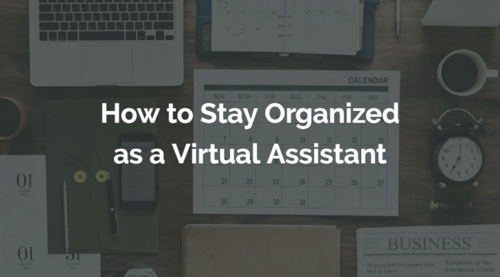 Stay Organized as a Virtual Assistant