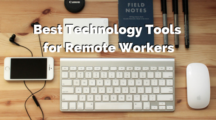 Best Technology Tools for Remote Workers