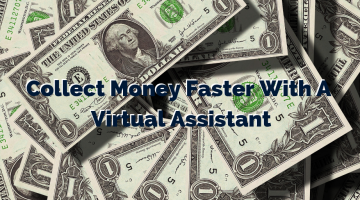 Collect Money Faster With A Virtual Assistant