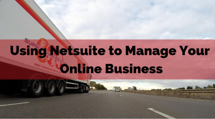 Using Netsuite to Manage Your Online Business