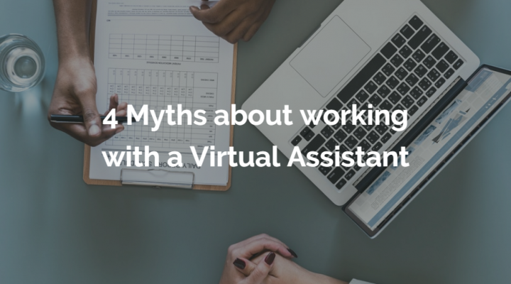 4 Myths about working with a Virtual Assistant