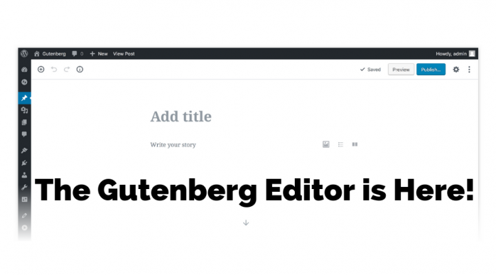 The Gutenberg Editor is Here!