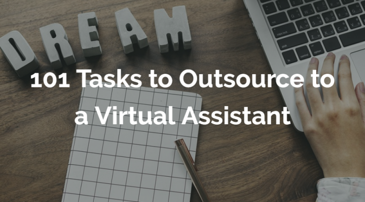 101 Tasks to Outsource to a Virtual Assistant