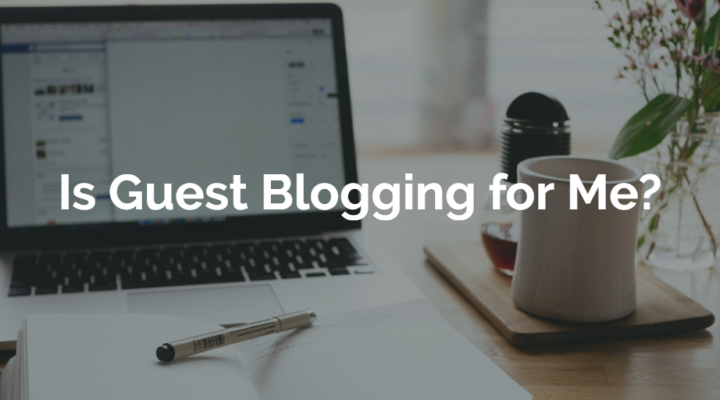 Is guest blogging for me
